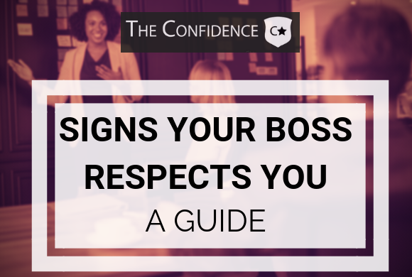 signs your boss respects you