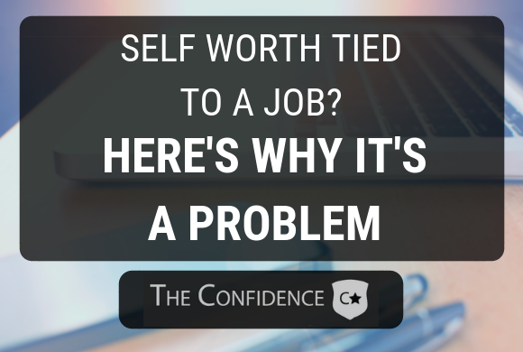 self worth tied to a job