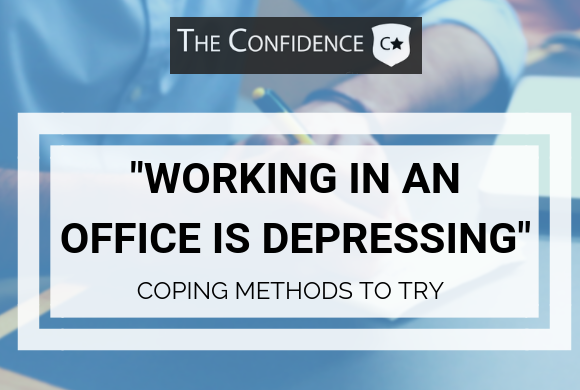 WORKING IN AN OFFICE IS DEPRESSING